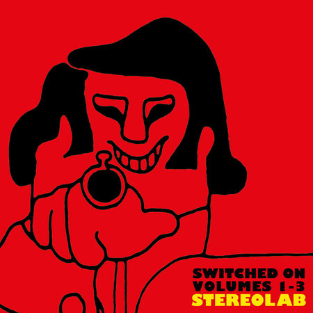 Stereolab: Switched On: Volumes 1-3
