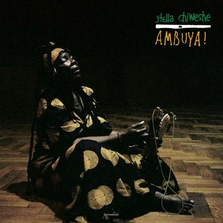Stella Chiweshe: Ambuya!