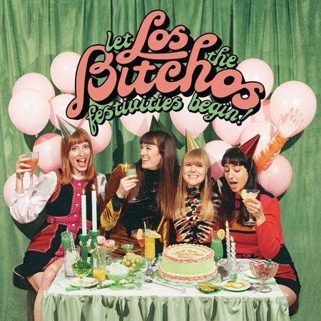 Los Bitchos: Let The Festivities Begin!: CD