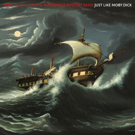 Terry Allen and the Panhandle Mystery Band : Just Like Moby Dick