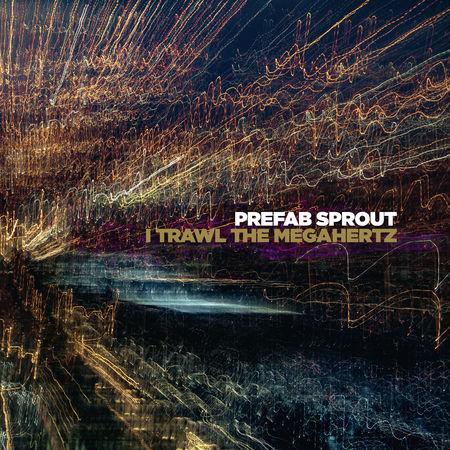Prefab Sprout: I Trawl The Megahertz (Remastered)