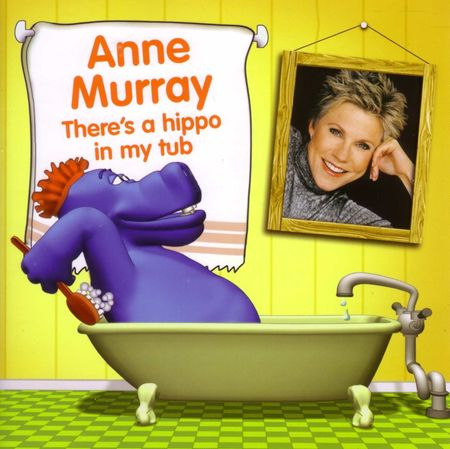 Anne Murray: There's A Hippo In My Tub