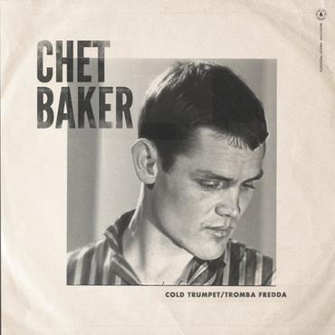 Chet Baker: Cold Trumpet (Tromba Fredda) [RSD 2019]