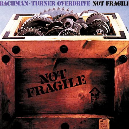 Bachman-Turner Overdrive: Not Fragile: 40th Anniversary Deluxe
