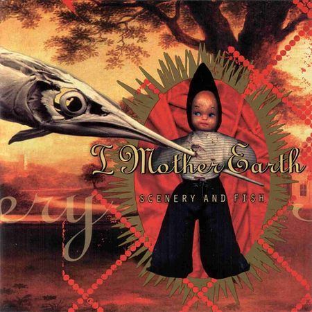 I Mother Earth: Scenery & Fish (CD)