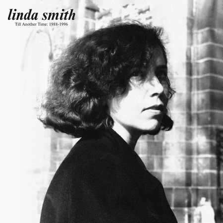 Linda Smith: Till Another Time: 1988-1996: CD
