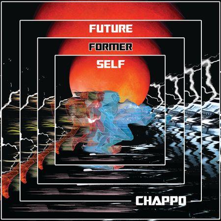CHAPPO: Future Former Self: Signed