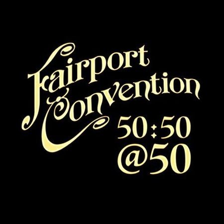 Fairport Convention: 50:50@50