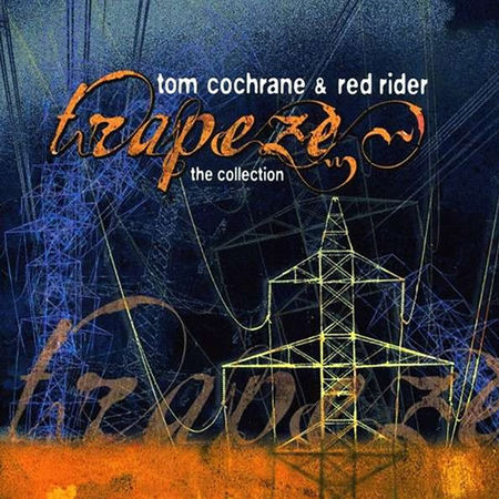 Tom Cochrane: Trapeze, The Collection (2CD)