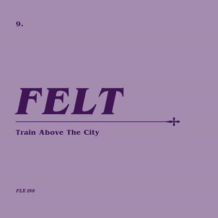 Felt: Train Above The City: Remastered CD & 7