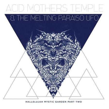 Acid Mothers Temple & The Melting Paraiso U.F.O: Hallelujah Mystic Garden Part 2