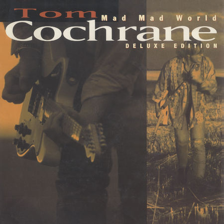 Tom Cochrane: Mad Mad World (2CD 25th Anniversary Edition)