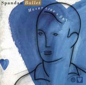 Spandau Ballet: Heart Like A Sky