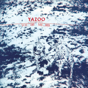 Yazoo: You And Me Both