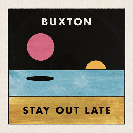 Buxton: Stay Out Late