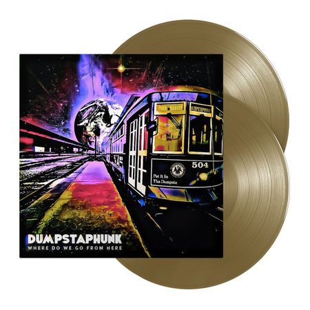 Dumpstaphunk: Where Do We Go From Here: Limited Edition Bronze Gold Vinyl