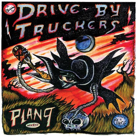 Drive-By Truckers: Plan 9 Records July 13, 2006: CD