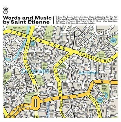 Saint Etienne: Words and Music by Saint Etienne
