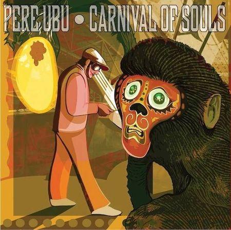 Pere Ubu: Carnival Of Souls