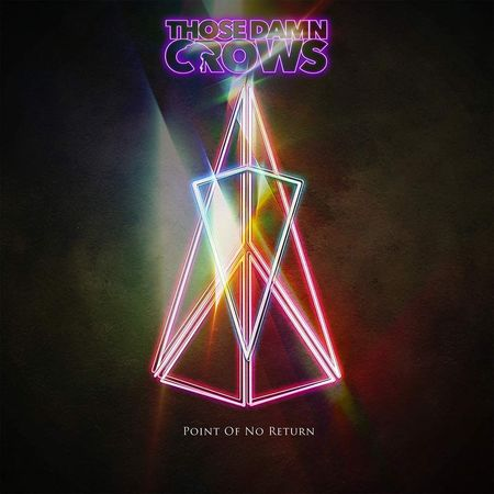 Those Damn Crows: Point of No Return: Limited Edition CD + Plectrum + Signed Print