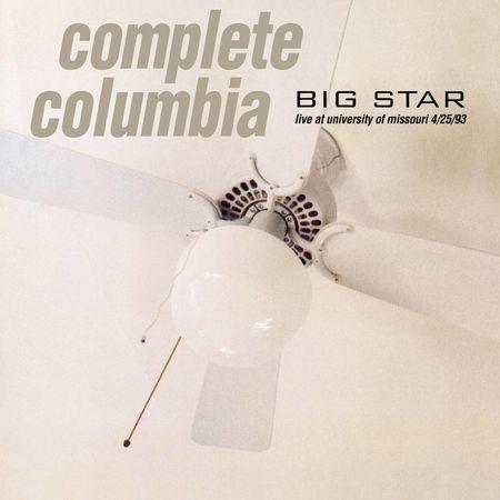 Big Star: Complete Columbia: Live at University of Missouri 4/25/93