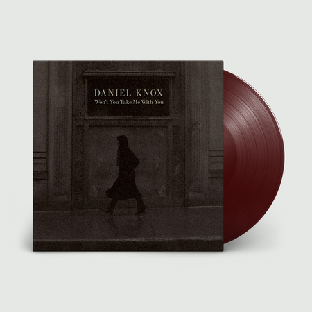 Daniel Knox: Won't You Take Me With You: Burgundy Vinyl