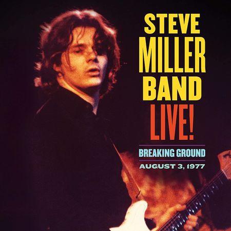 Steve Miller Band: Live! Breaking Ground / August 3, 1977