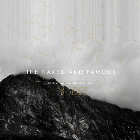 The Naked And Famous: Passive Me, Aggressive You B-Sides LP