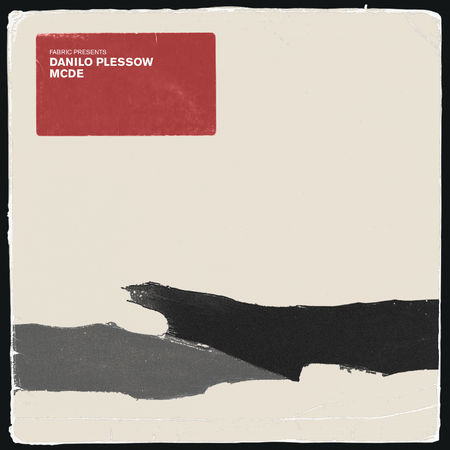Motor City Drum Ensemble: Fabric presents Danilo Plessow (MCDE): CD
