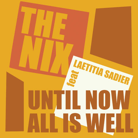 The Nix: Until Now All Is Well (feat. Laetitia Sadier)