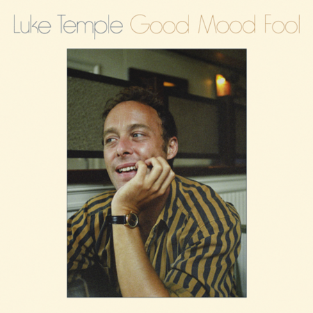 Luke Temple: Good Mood Fool