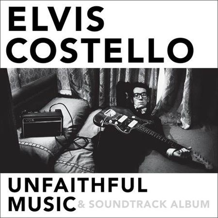 Elvis Costello: Unfaithful Music & Soundtrack Album