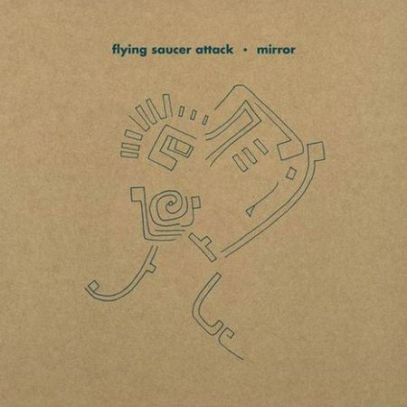 Flying Saucer Attack: Mirror