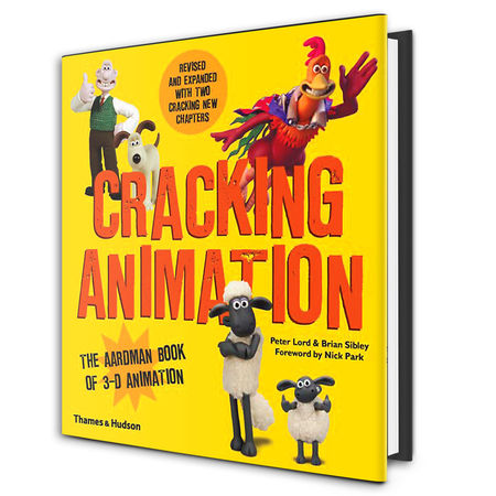 Aardman: Cracking Animation The Aardman Book of 3-D Animation