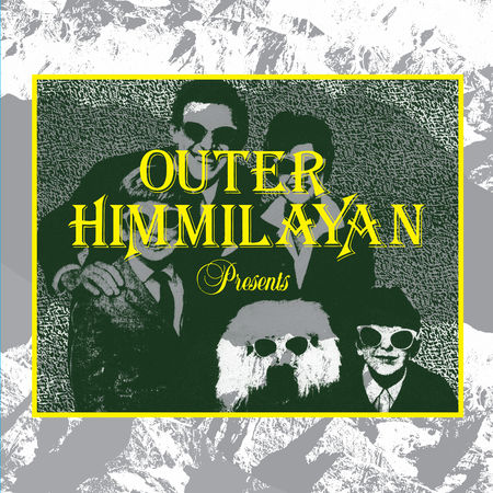 Various Artists: Outer Himmilayan Presents