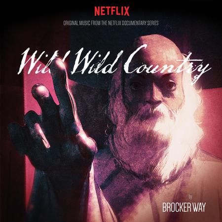 Brocker Way: Wild Wild Country: Original Music From The Netflix Documentary Series