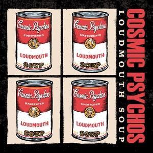 Cosmic Psychos: Loudmouth Soup: Coloured Vinyl LP