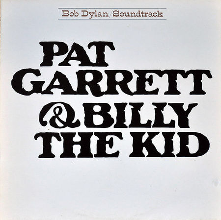 Bob Dylan: Pat Garrett & Billy The Kid [2019 Reissue]