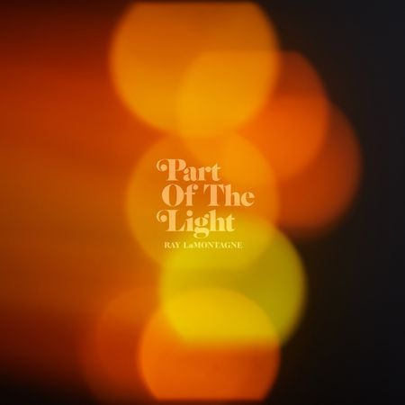 Ray LaMontagne: Part of the Light