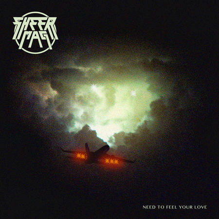 Sheer Mag: Need To Feel Your Love
