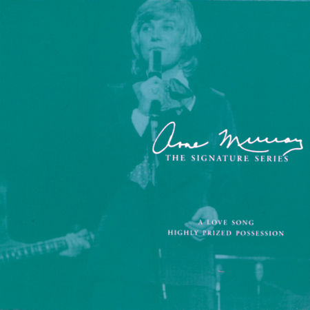 Anne Murray: A Love Song/ Highly Prized Posession
