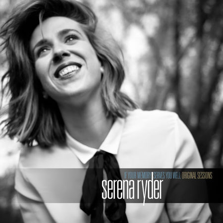 Serena Ryder: If Your Memory Serves You Well (The Original Sessions)