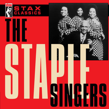 The Staple Singers: Stax Classics