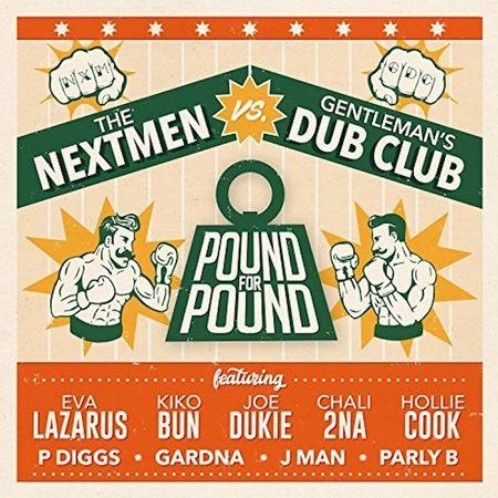 The Nextmen Vs Gentleman's Dub Club: Pound for Pound