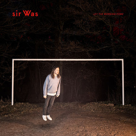 sir Was: Let The Morning Come: CD