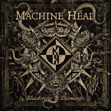 Machine Head: Bloodstone And Diamonds