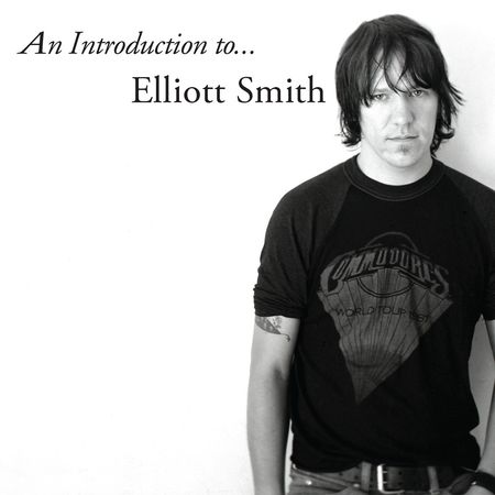 Elliott Smith: An Introduction To…Elliott Smith