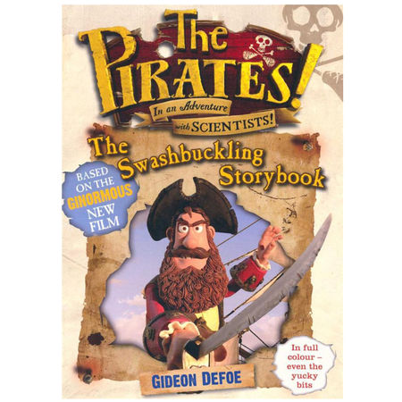 Pirates: The Pirates! In an Adventure with Scientists The Swashbuckling Storybook.