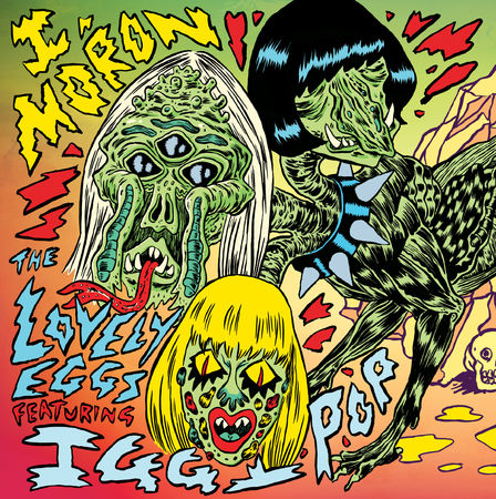 The Lovely Eggs : I, Moron: Limited Edition Yellow Vinyl
