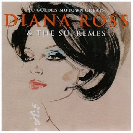 Diana Ross & The Supremes: 40 Motown Greatest Hits
